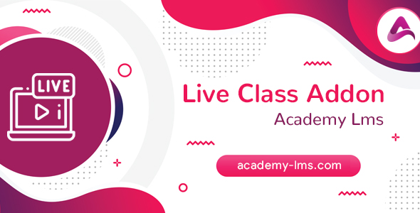 [Free Download] Academy LMS Live Streaming Class Addon (Nulled) [Latest Version]