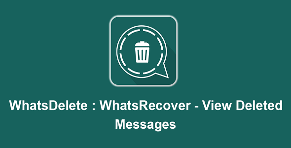 [Free Download] WhatsDelete: View Deleted Messages (Nulled) [Latest Version]