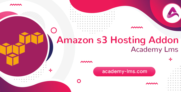 [Free Download] Academy LMS Amazon S3 Hosting Addon (Nulled) [Latest Version]