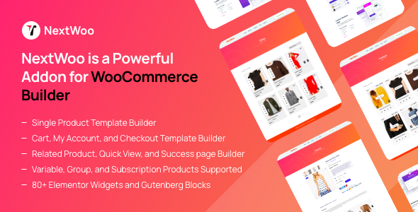 [Free Download] NextWoo is a Powerful WooCommerce Builder Addon (Nulled) [Latest Version]