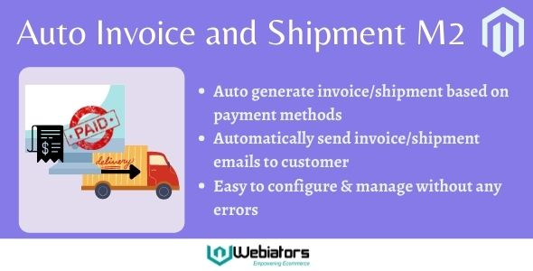 [Free Download] Magento 2 Auto Invoice and Shipment By Webiators (Nulled) [Latest Version]