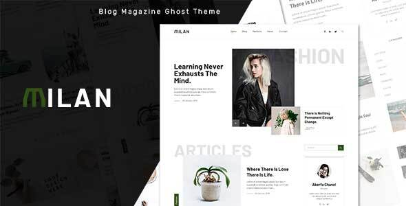 [Free Download] Milan – Blog and Magazine Ghost Theme (Nulled) [Latest Version]