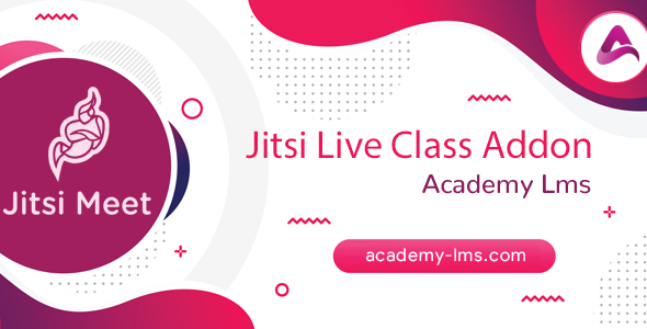 [Free Download] Academy Lms Jitsi Live Class Addon (Nulled) [Latest Version]