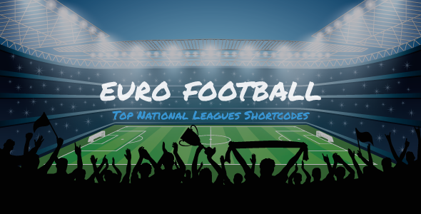 [Free Download] Euro Football – Top National Leagues Shortcodes For WordPress (Nulled) [Latest Version]